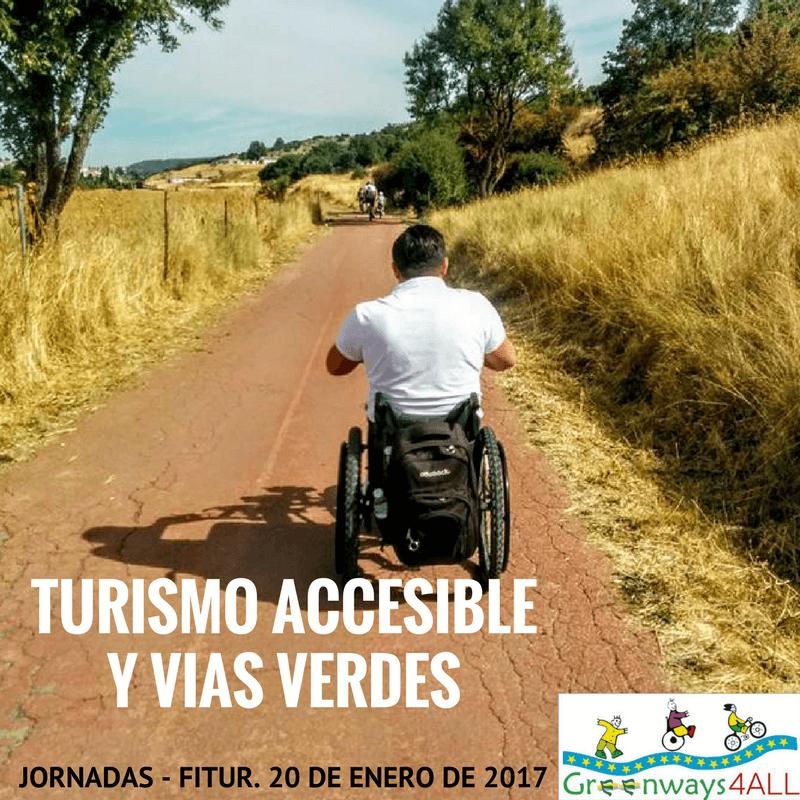 Turismo Accesible y Vías Verdes. FITUR